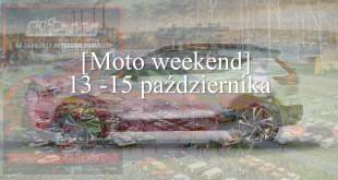 Moto weekend 13 - 15 października